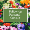 Follow-up Personal Flower Consult